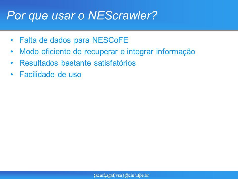 {acmf,agaf,vsn}@cin.ufpe.br Por que usar o NEScrawler.