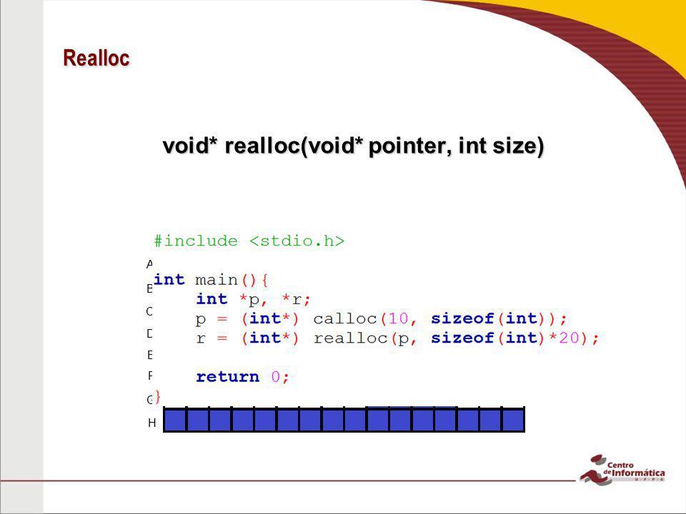 Realloc void* realloc(void* pointer, int size)
