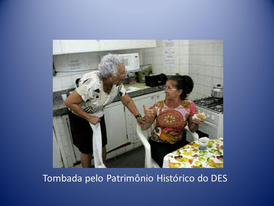 Tombada pelo Patrimônio Histórico do DES