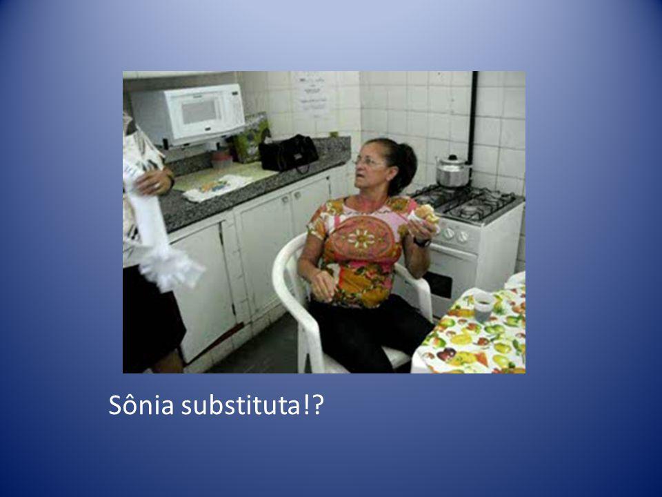 Sônia substituta!