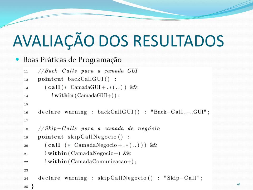 AVALIAÇÃO DOS RESULTADOS Boas Práticas de Programação 41