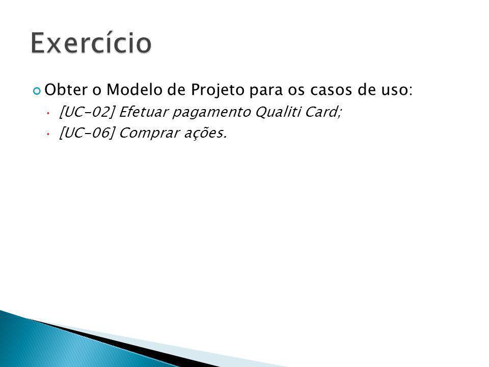Obter o Modelo de Projeto para os casos de uso: [UC-02] Efetuar pagamento Qualiti Card; [UC-06] Comprar ações.