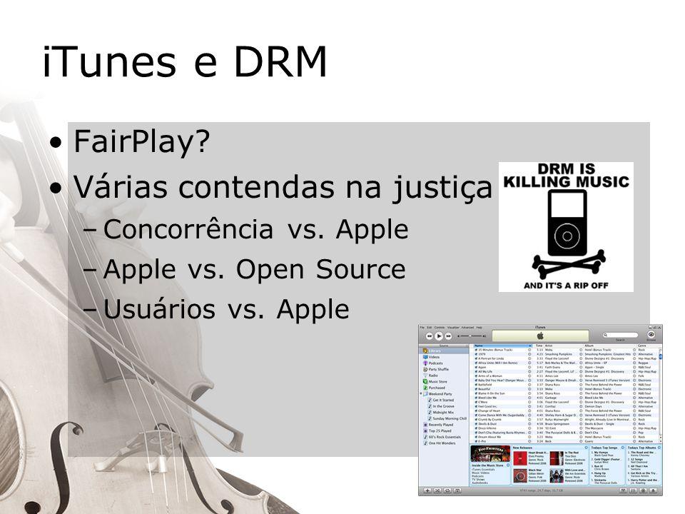 iTunes e DRM FairPlay. Várias contendas na justiça –Concorrência vs.