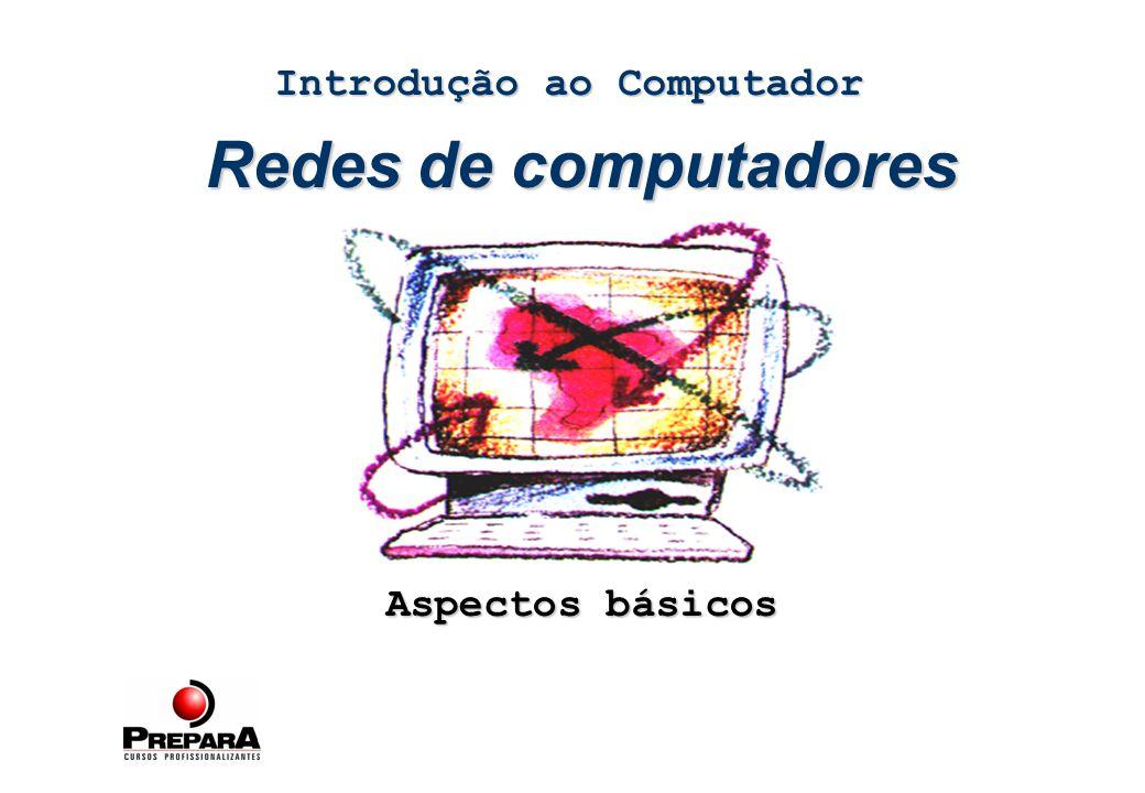 Redes de computadores - aspectos básicos 31 Equipamentos Placa de rede