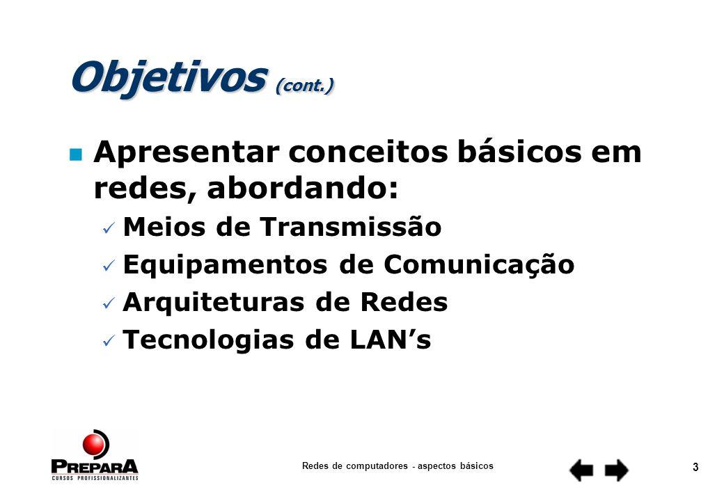 Redes de computadores - aspectos básicos 43 Protocolos n Exemplos NetBeui (Redes Microsoft) NetBeui (Redes Microsoft) IPX/SPX (Redes Netware) IPX/SPX (Redes Netware) TCP/IP (Qualquer rede) TCP/IP (Qualquer rede)
