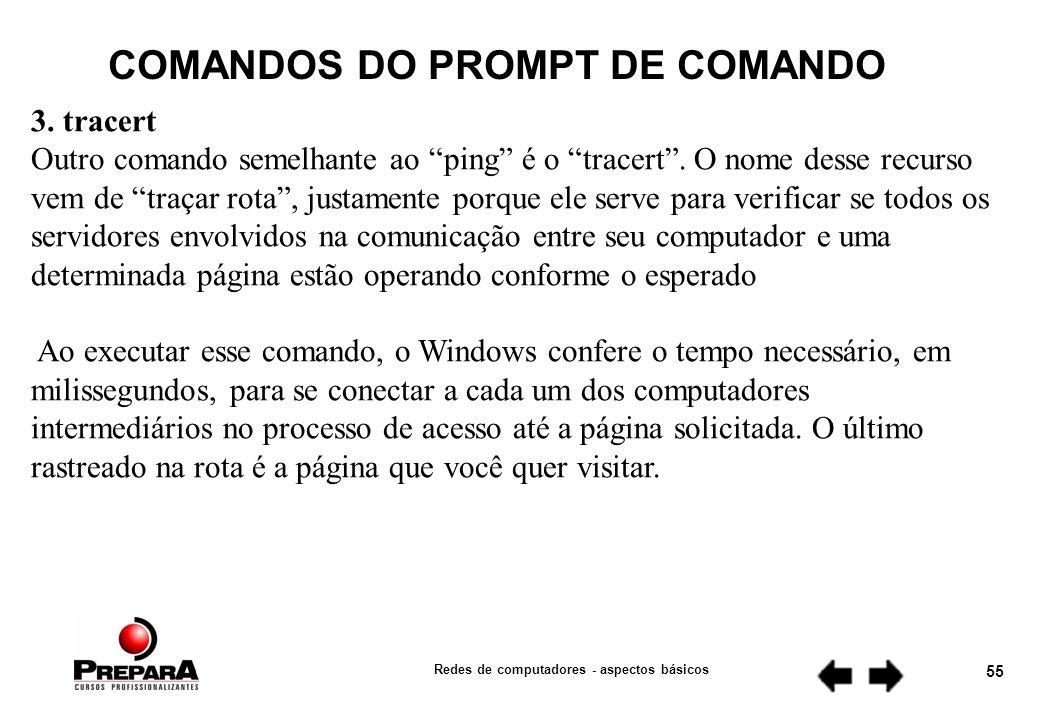 Redes de computadores - aspectos básicos 54 COMANDOS DO PROMPT DE COMANDO 2.