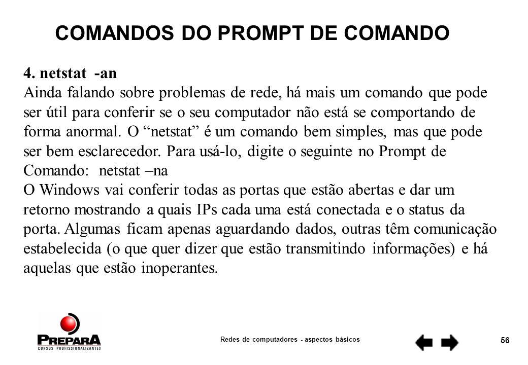 Redes de computadores - aspectos básicos 55 COMANDOS DO PROMPT DE COMANDO 3.