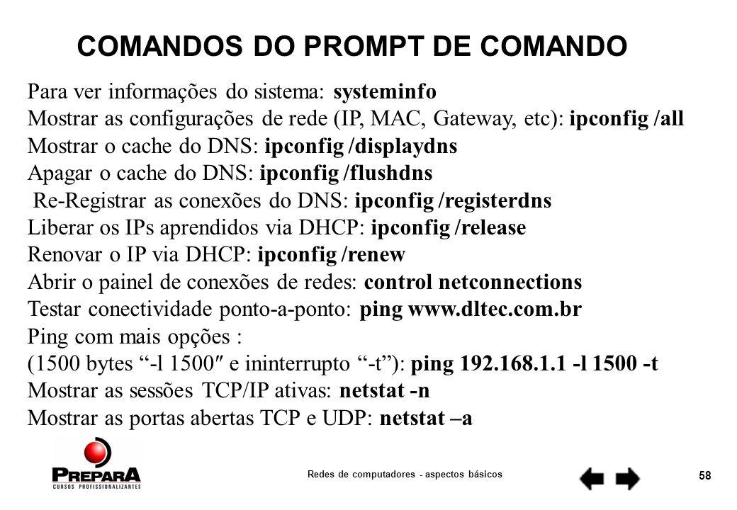 Redes de computadores - aspectos básicos 57 COMANDOS DO PROMPT DE COMANDO 5.