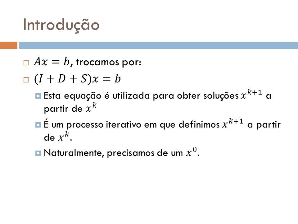 Método de Jacobi Fazendo, Temos: