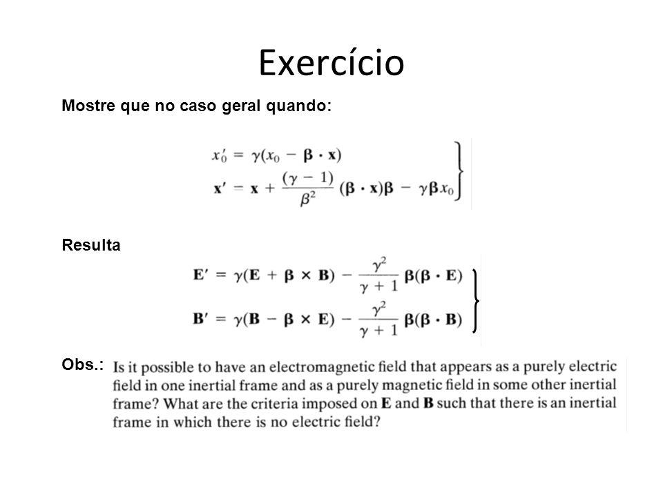 Exercício Mostre que no caso geral quando: Resulta Obs.: