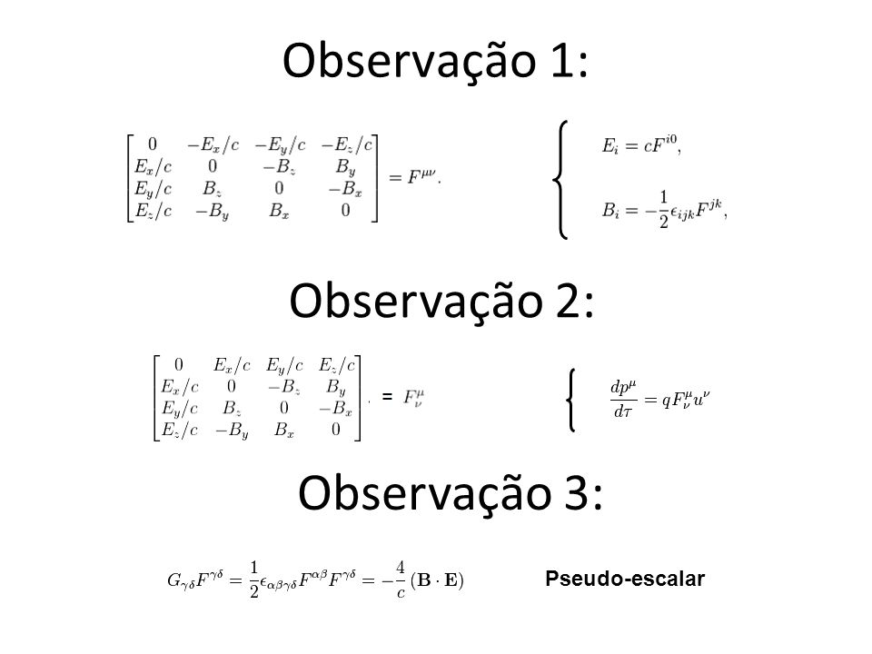 Observação 1: Observação 2: Observação 3: Pseudo-escalar