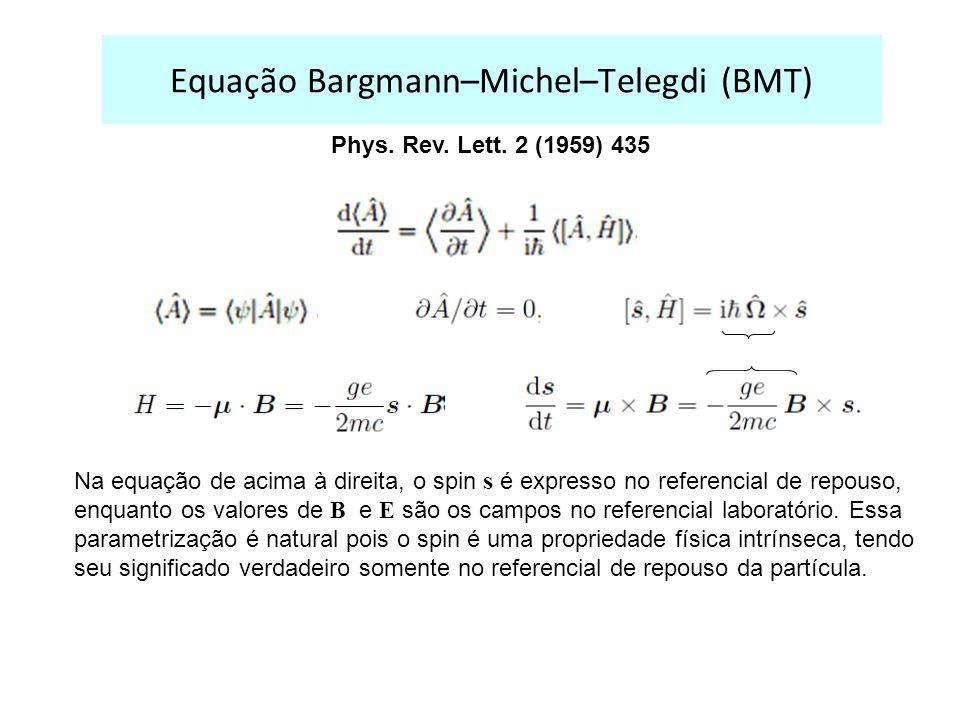 Equação Bargmann–Michel–Telegdi (BMT) Phys.Rev. Lett.
