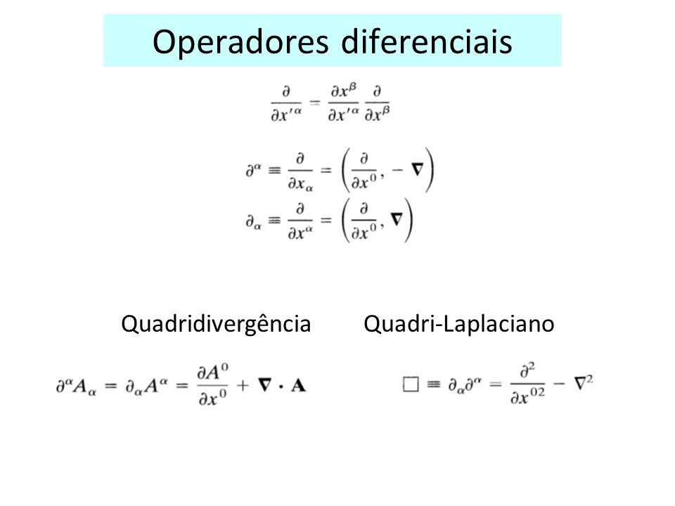 Operadores diferenciais Quadridivergência Quadri-Laplaciano