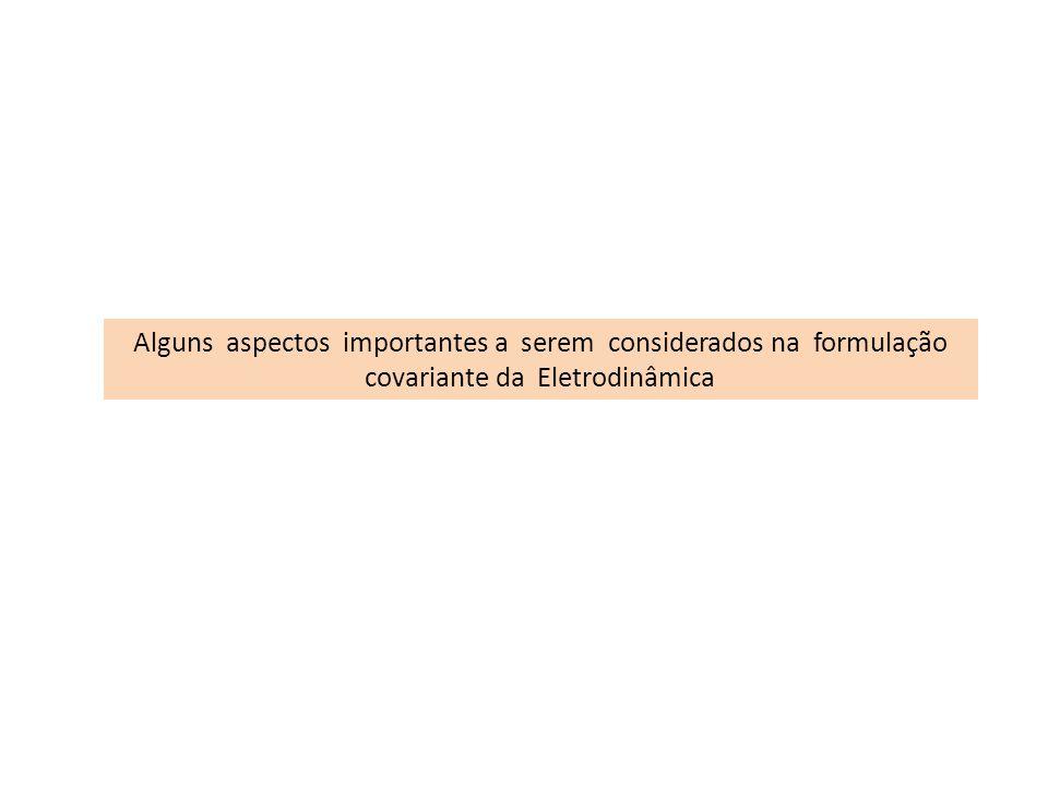 Alguns aspectos importantes a serem considerados na formulação covariante da Eletrodinâmica