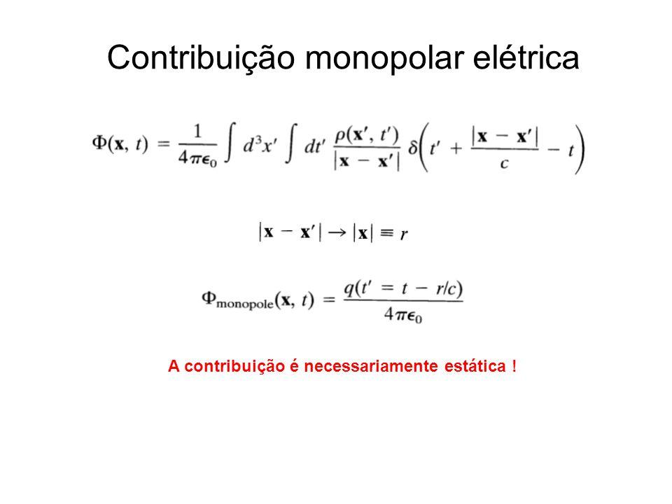 Contribuição monopolar elétrica A contribuição é necessariamente estática !