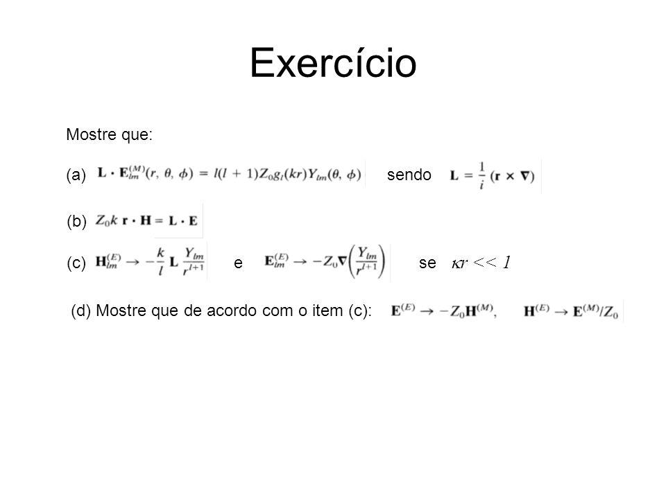 Mostre que: (a) sendo Exercício (b) (c) e se r << 1 (d) Mostre que de acordo com o item (c):