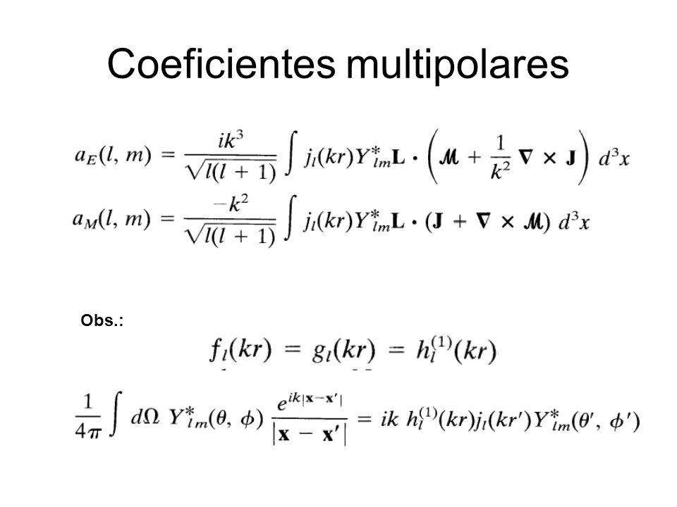 Coeficientes multipolares Obs.: