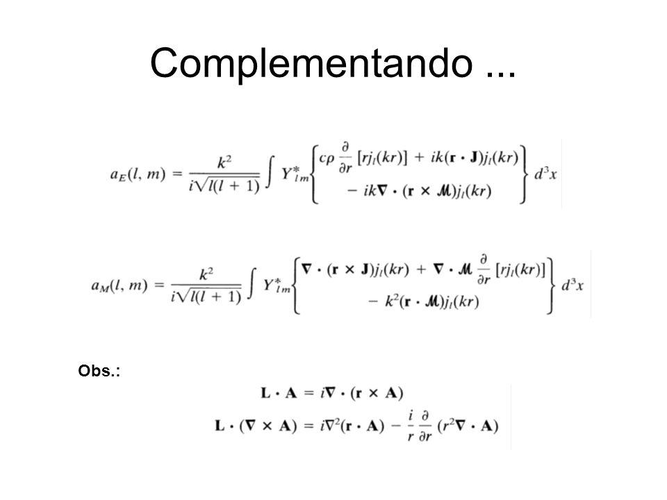 Complementando... Obs.: