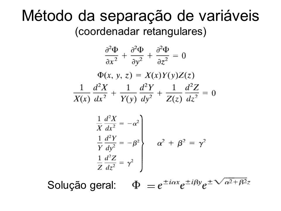 Método da separação de variáveis (coordenadar retangulares) Solução geral: =