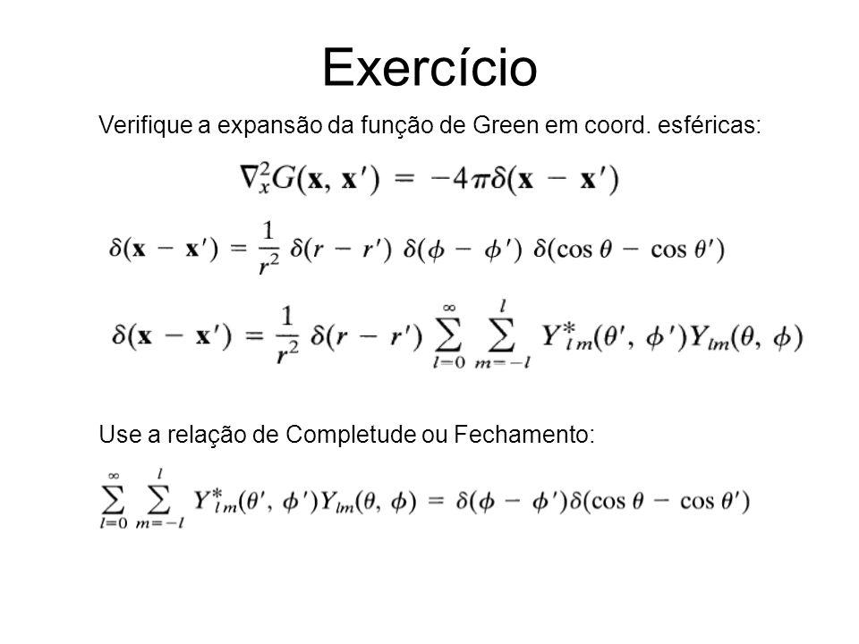 Exercício Use a relação de Completude ou Fechamento: Verifique a expansão da função de Green em coord.