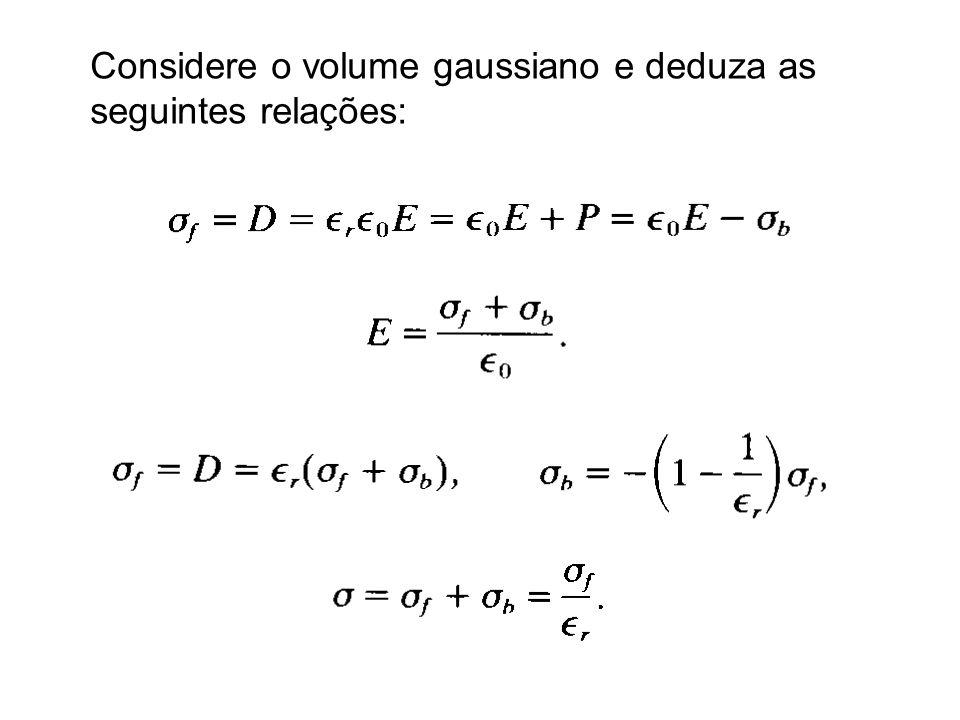 Considere o volume gaussiano e deduza as seguintes relações: