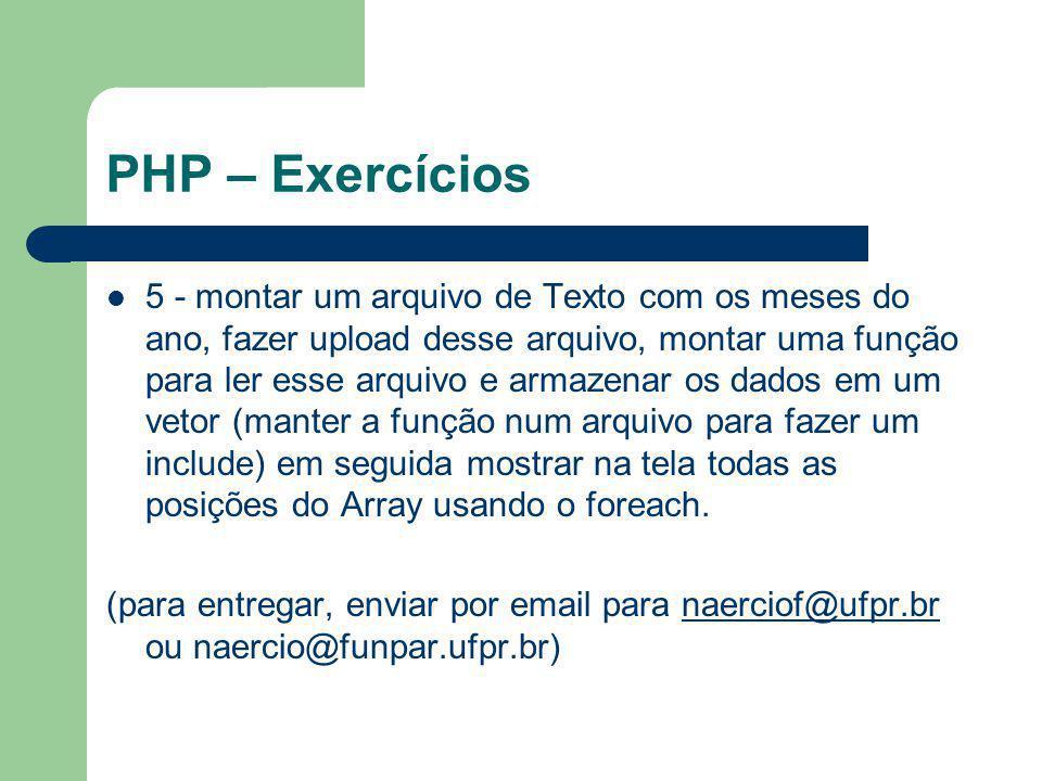 PHP – Exercícios 5 - montar um arquivo de Texto com os meses do ano, fazer upload desse arquivo, montar uma função para ler esse arquivo e armazenar o