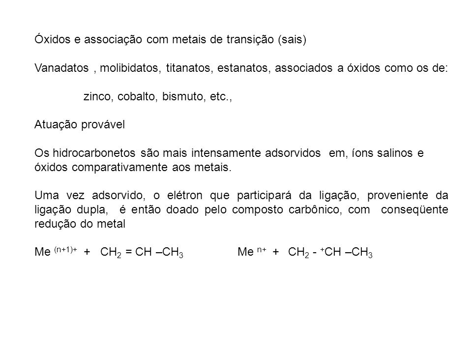 Óxidos e associação com metais de transição (sais) Vanadatos, molibidatos, titanatos, estanatos, associados a óxidos como os de: zinco, cobalto, bismu