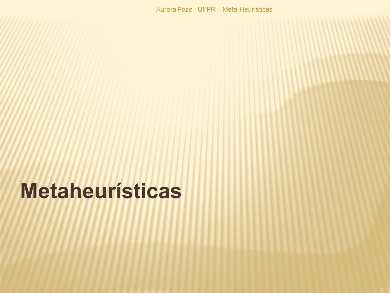 Metaheurísticas Aurora Pozo– UFPR – Meta-Heurísticas