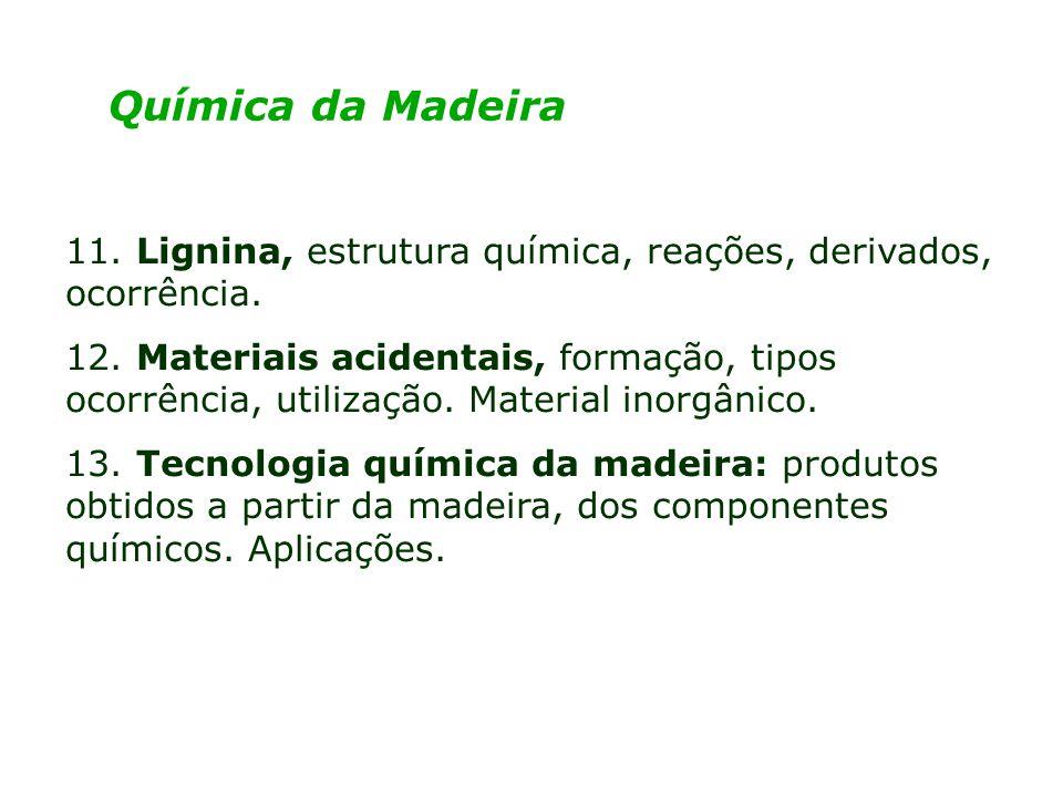 Química da Madeira Assuntos Parte Prática Grupos de Trabalho – 4 a 5 alunos Madeira – 1 espécie Preparo da madeira para análises químicas, determinação do conteúdo de água.