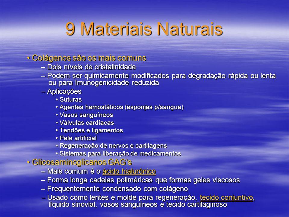 9 Materiais Naturais Colágenos são os mais comuns Colágenos são os mais comuns – Dois níveis de cristalinidade – Podem ser quimicamente modificados pa