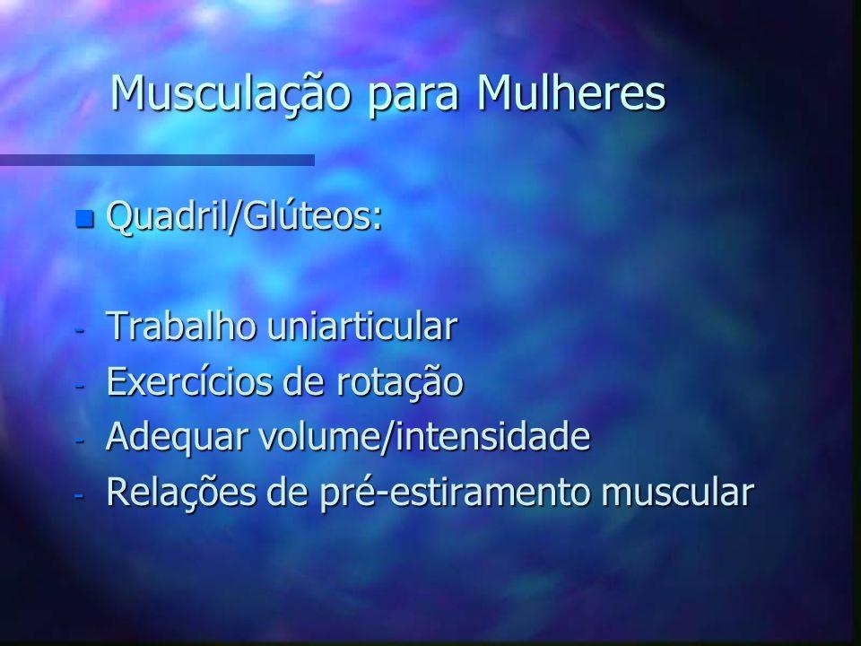 Musculação para Mulheres n Cintura/abdomen: - Exercício localizado diminui a barriga? - Fortalecimento localizado - Exercícios em diferentes planos -