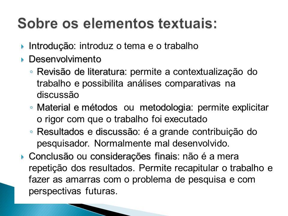 Introdução Introdução: introduz o tema e o trabalho Desenvolvimento Desenvolvimento Revisão de literatura Revisão de literatura: permite a contextuali