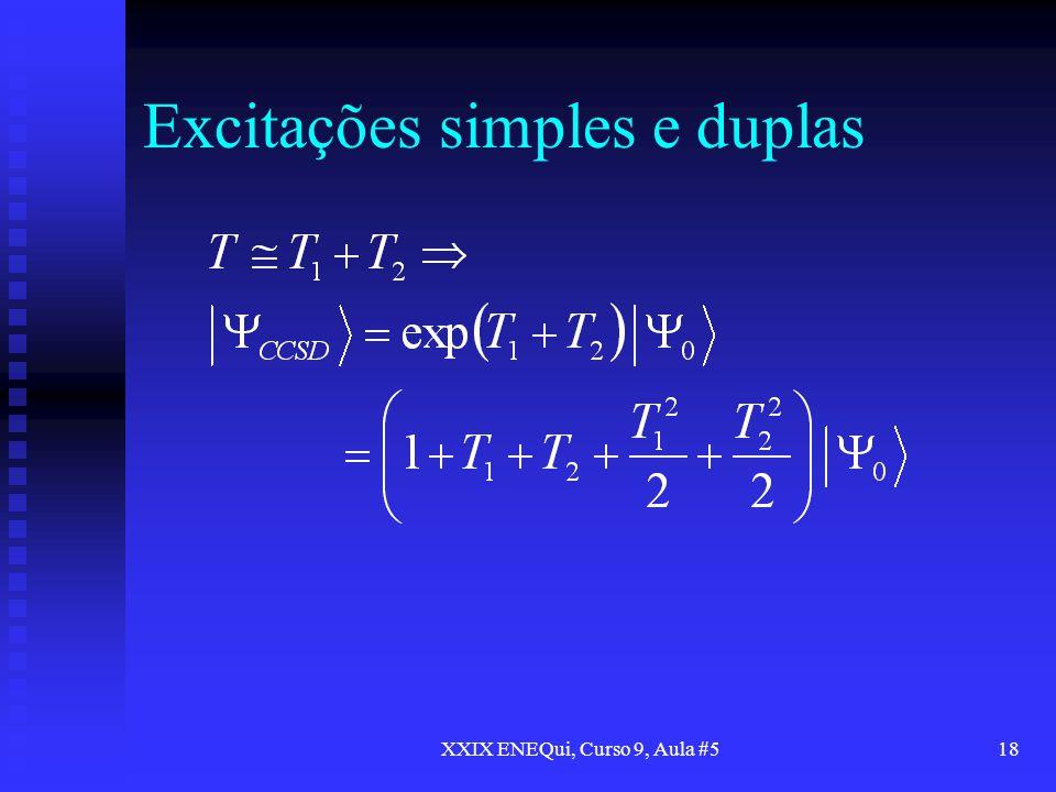 XXIX ENEQui, Curso 9, Aula #518 Excitações simples e duplas