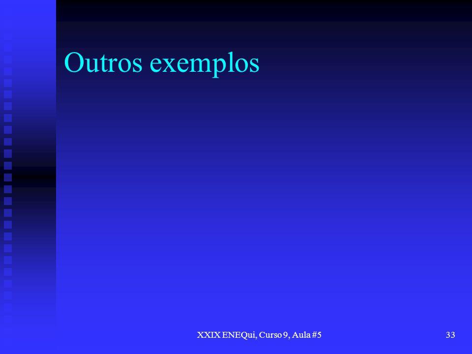 Outros exemplos XXIX ENEQui, Curso 9, Aula #533