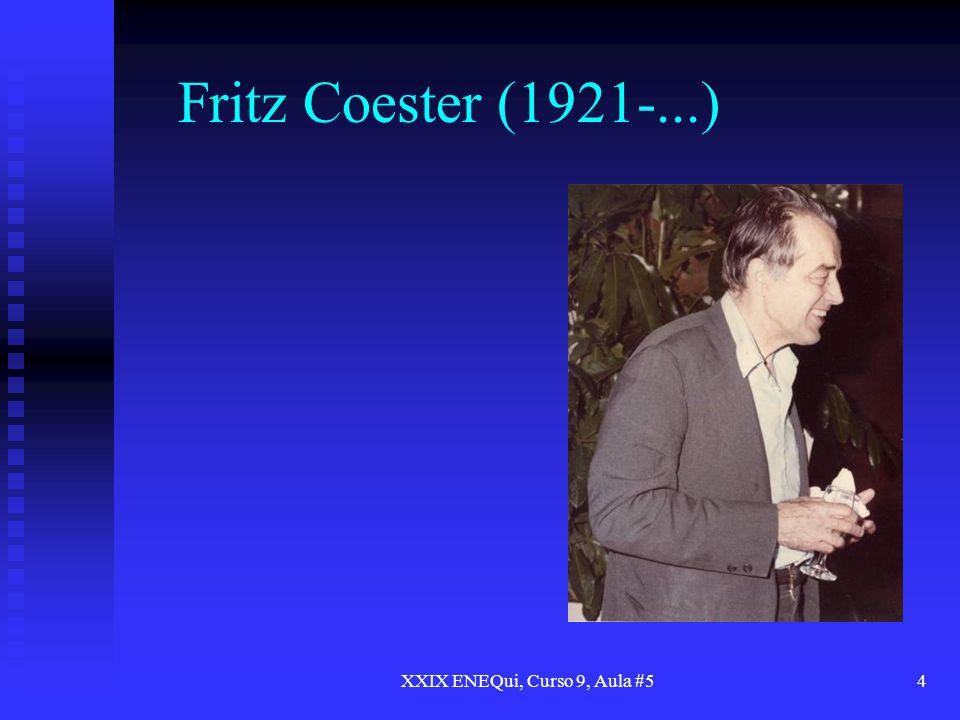 XXIX ENEQui, Curso 9, Aula #54 Fritz Coester (1921-...)