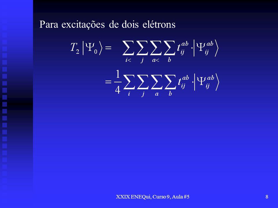 XXIX ENEQui, Curso 9, Aula #58 Para excitações de dois elétrons