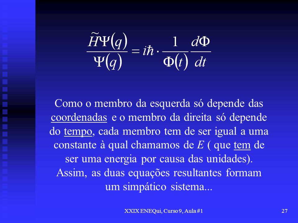 XXIX ENEQui, Curso 9, Aula #127 Como o membro da esquerda só depende das coordenadas e o membro da direita só depende do tempo, cada membro tem de ser