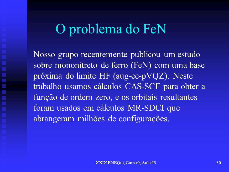 XXIX ENEQui, Curso 9, Aula #330 O problema do FeN Nosso grupo recentemente publicou um estudo sobre mononitreto de ferro (FeN) com uma base próxima do