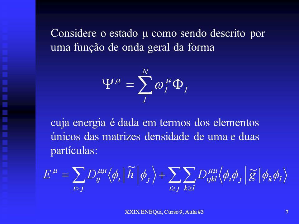 XXIX ENEQui, Curso 9, Aula #37 Considere o estado como sendo descrito por uma função de onda geral da forma cuja energia é dada em termos dos elemento
