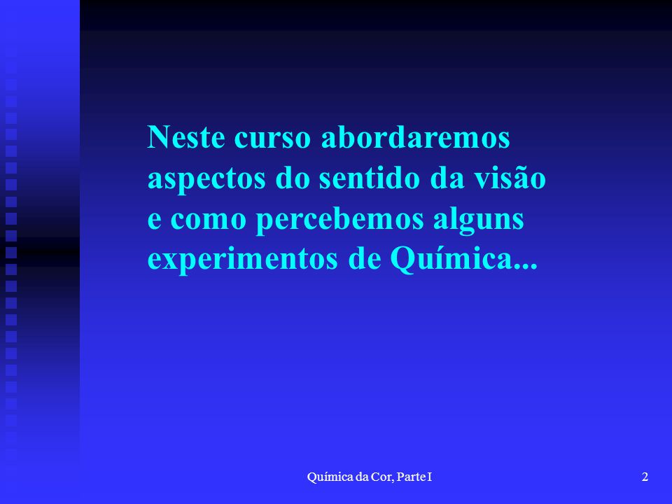 Química da Cor, Parte I23 Em 1801 descobriu o fenômeno da interferência (o experimento da fenda dupla) que estabeleceu as bases da teoria ondulatória da luz.