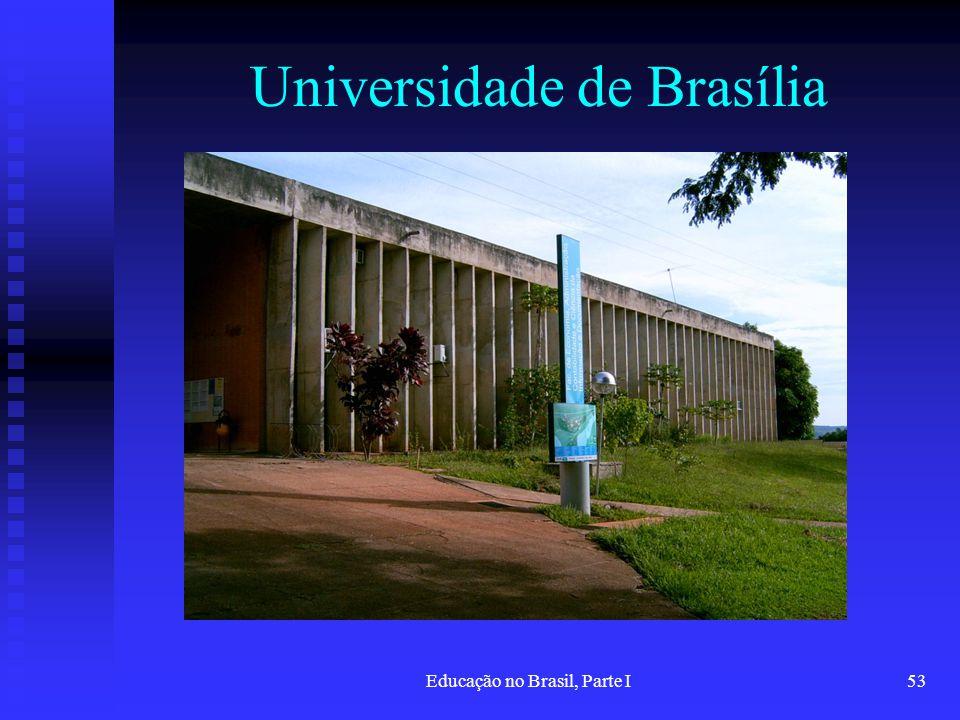 Educação no Brasil, Parte I53 Universidade de Brasília