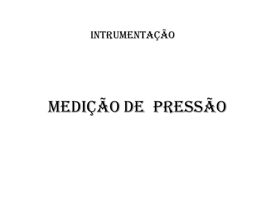 MEDIÇÃO DE PRESSÃO INTRUMENTAÇÃO