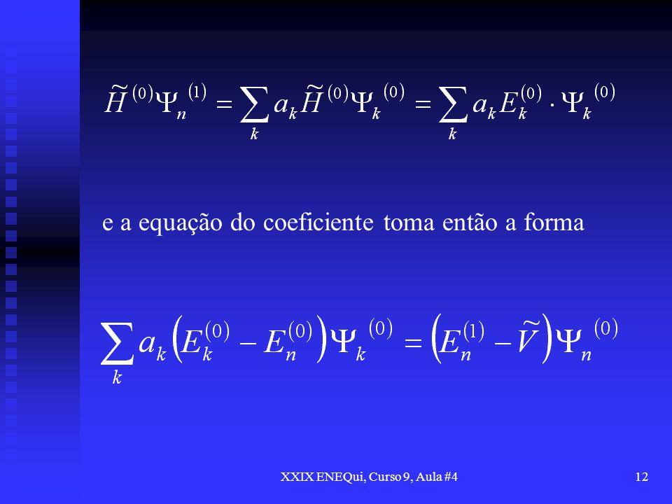 XXIX ENEQui, Curso 9, Aula #412 e a equação do coeficiente toma então a forma