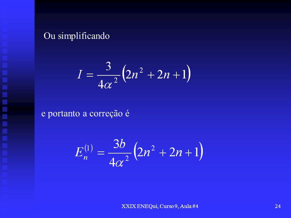 XXIX ENEQui, Curso 9, Aula #424 Ou simplificando e portanto a correção é