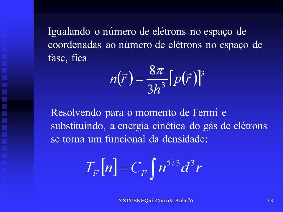 XXIX ENEQui, Curso 9, Aula #613 Igualando o número de elétrons no espaço de coordenadas ao número de elétrons no espaço de fase, fica Resolvendo para