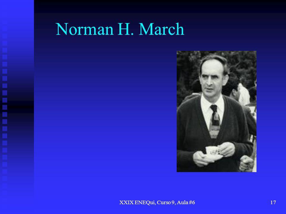 XXIX ENEQui, Curso 9, Aula #617 Norman H. March