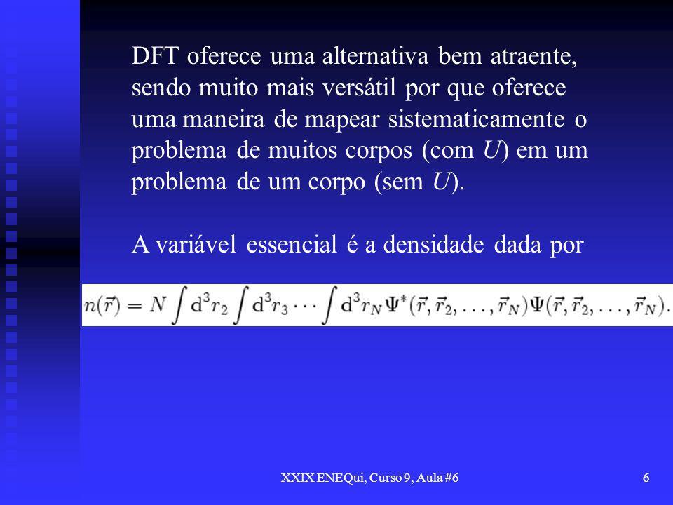 XXIX ENEQui, Curso 9, Aula #66 DFT oferece uma alternativa bem atraente, sendo muito mais versátil por que oferece uma maneira de mapear sistematicame