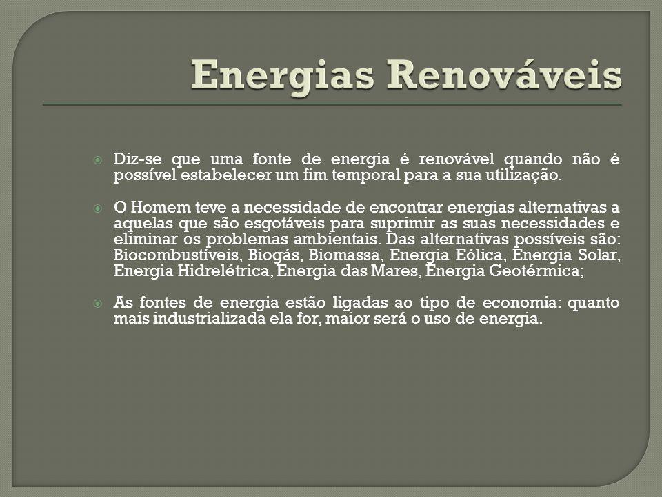 Diz-se que uma fonte de energia é renovável quando não é possível estabelecer um fim temporal para a sua utilização. O Homem teve a necessidade de enc