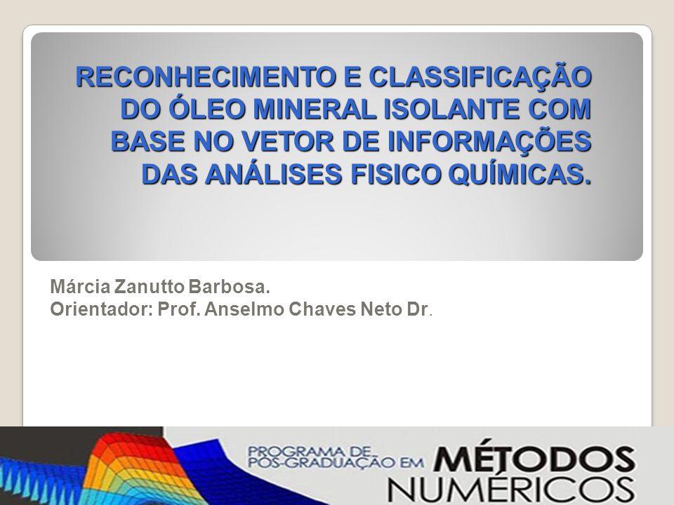 RECONHECIMENTO E CLASSIFICAÇÃO DO ÓLEO MINERAL ISOLANTE COM BASE NO VETOR DE INFORMAÇÕES DAS ANÁLISES FISICO QUÍMICAS.