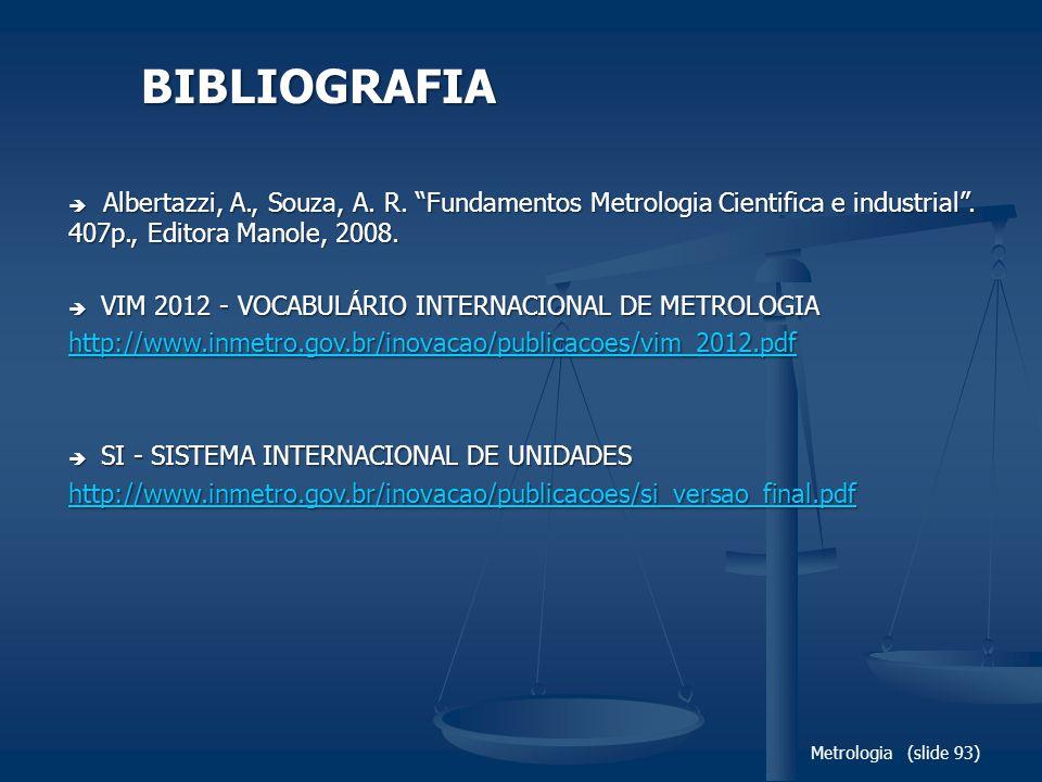 Metrologia (slide 93) Albertazzi, A., Souza, A.R.